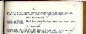 Ve zprávě je uvedeno, že díky neúnavné práci pečovatelky Ilse Weber zde byla vkvětnu 1942 otevřena dětská marodka s20 místy a vprůběhu doby zde bylo ošetřeno na 369 dětí.