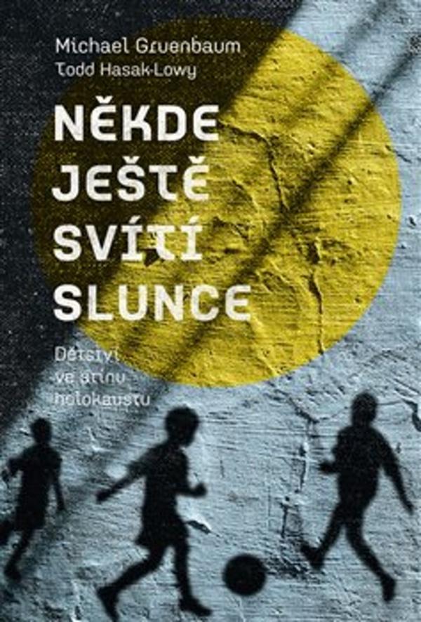 Cover of the book Somewhere There is Still a Sun (Někde ještě svítí slunce), the Czech version, publishing house P3K 2017.